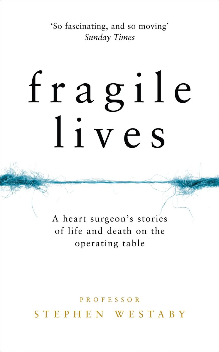 Stephen Westaby Fragile Lives